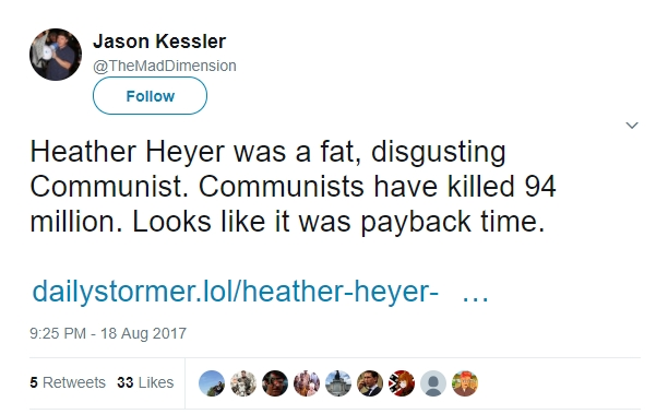Heather Heyer was a fat, disgusting Communist. Communists have killed 94 million. Looks like it was payback time.